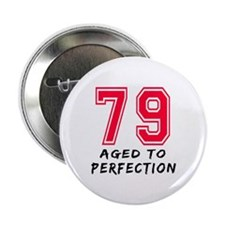 """79 Year birthday designs 2.25"""" Button"""