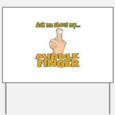 Funny Ask Me About My Middle Finger Yard Sign