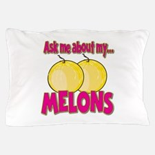 Funny Ask Me About My Melons Funny Innuendo Pillow