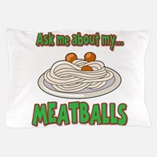 Funny Ask Me About My Meatballs Food Innuendo Pill