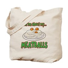 Funny Ask Me About My Meatballs Food Innuendo Tote