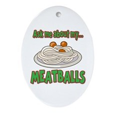 Funny Ask Me About My Meatballs Food Innuendo Orna