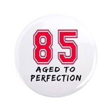 "85 Year birthday designs 3.5"" Button"