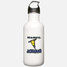 Funny Ask Me About My Jackhammer Water Bottle