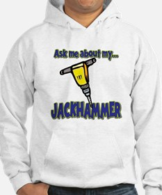 Funny Ask Me About My Jackhammer Hoodie
