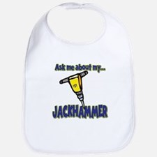 Funny Ask Me About My Jackhammer Bib