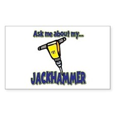 Funny Ask Me About My Jackhammer Decal