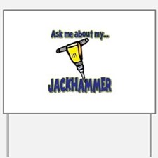 Funny Ask Me About My Jackhammer Yard Sign