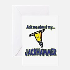 Funny Ask Me About My Jackhammer Greeting Card