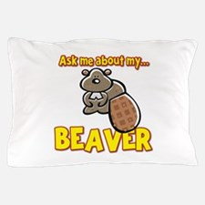 Funny Ask Me About My Beaver Humor Design Pillow C