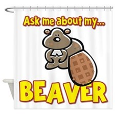 Funny Ask Me About My Beaver Humor Design Shower C