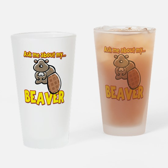 Funny Ask Me About My Beaver Humor Design Drinking