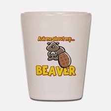 Funny Ask Me About My Beaver Humor Design Shot Gla