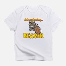 Funny Ask Me About My Beaver Humor Design Infant T