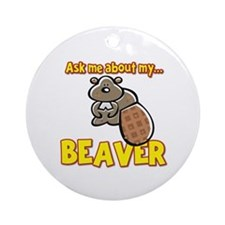 Funny Ask Me About My Beaver Humor Design Ornament