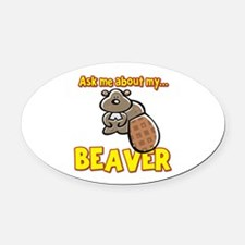 Funny Ask Me About My Beaver Humor Design Oval Car