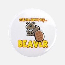 """Funny Ask Me About My Beaver Humor Design 3.5"""" But"""