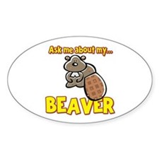 Funny Ask Me About My Beaver Humor Design Decal