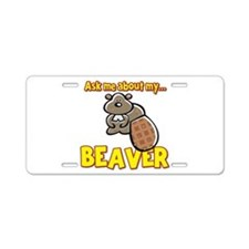 Funny Ask Me About My Beaver Humor Design Aluminum