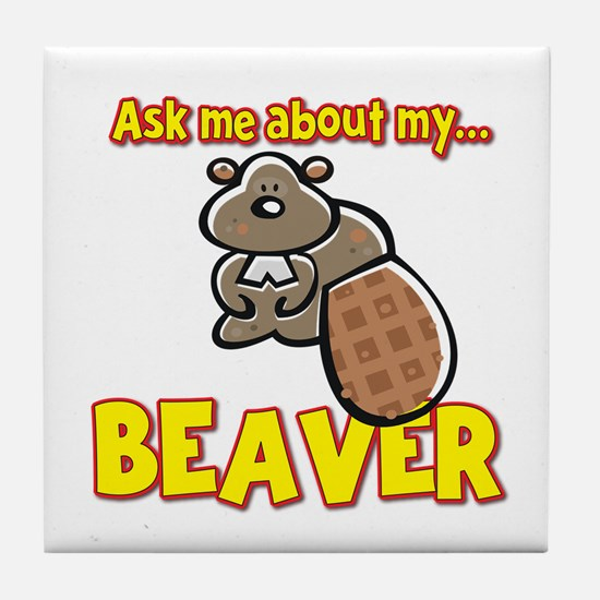 Funny Ask Me About My Beaver Humor Design Tile Coa