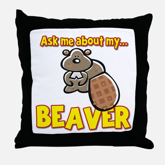 Funny Ask Me About My Beaver Humor Design Throw Pi