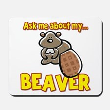 Funny Ask Me About My Beaver Humor Design Mousepad