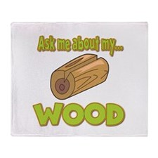 Ask Me About My Wood Funny Innuendo Design Throw B