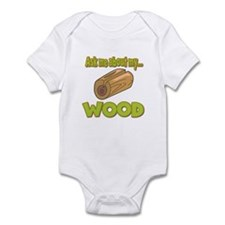 Ask Me About My Wood Funny Innuendo Design Infant