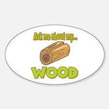 Ask Me About My Wood Funny Innuendo Design Decal
