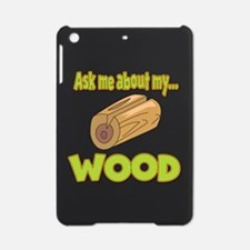 Ask Me About My Wood Funny Innuendo Design iPad Mi