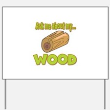 Ask Me About My Wood Funny Innuendo Design Yard Si