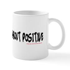 POSITIVE ABOUT POSITIVE 2 Pro Mug