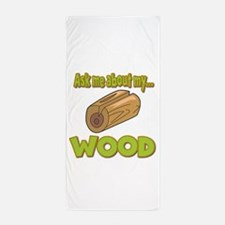 Ask Me About My Wood Funny Innuendo Design Beach T