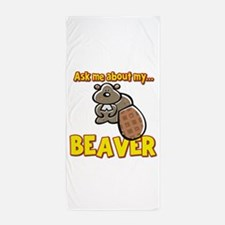 Funny Ask Me About My Beaver Humor Design Beach To