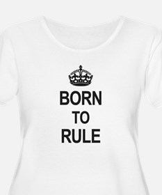 Born to Rule Plus Size T-Shirt