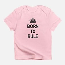 Born to Rule Infant T-Shirt