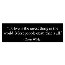 To Live - Oscar Wilde Quote