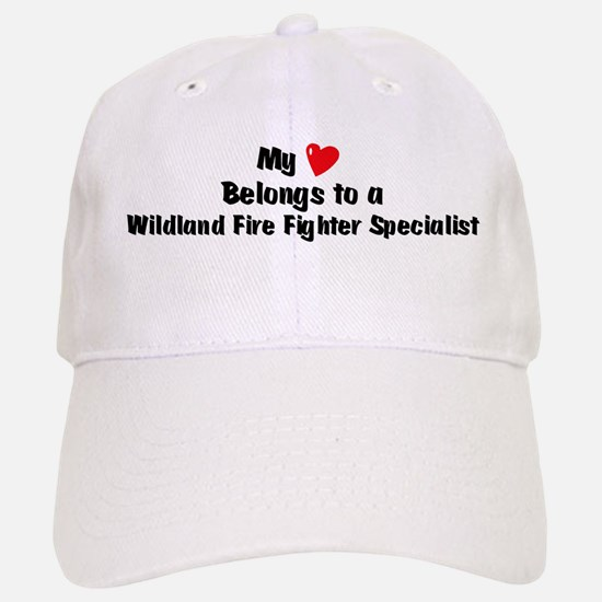 My Heart: Wildland Fire Fight Baseball Baseball Cap