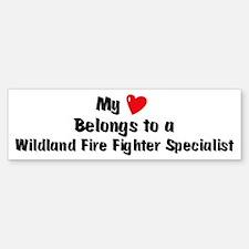 My Heart: Wildland Fire Fight Bumper Bumper Bumper Sticker