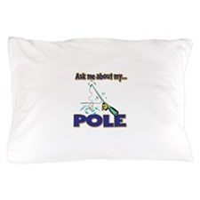 Ask Me About My Pole Funny Fishing Humor Pillow Ca