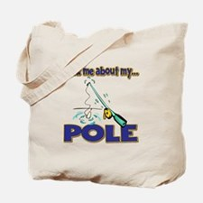 Ask Me About My Pole Funny Fishing Humor Tote Bag
