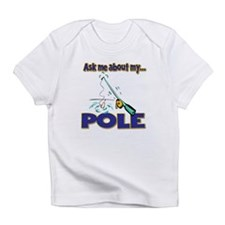 Ask Me About My Pole Funny Fishing Humor Infant T-