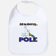 Ask Me About My Pole Funny Fishing Humor Bib