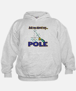 Ask Me About My Pole Funny Fishing Humor Hoodie