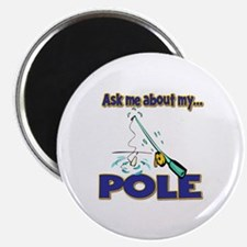 "Ask Me About My Pole Funny Fishing Humor 2.25"" Mag"