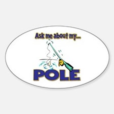 Ask Me About My Pole Funny Fishing Humor Decal