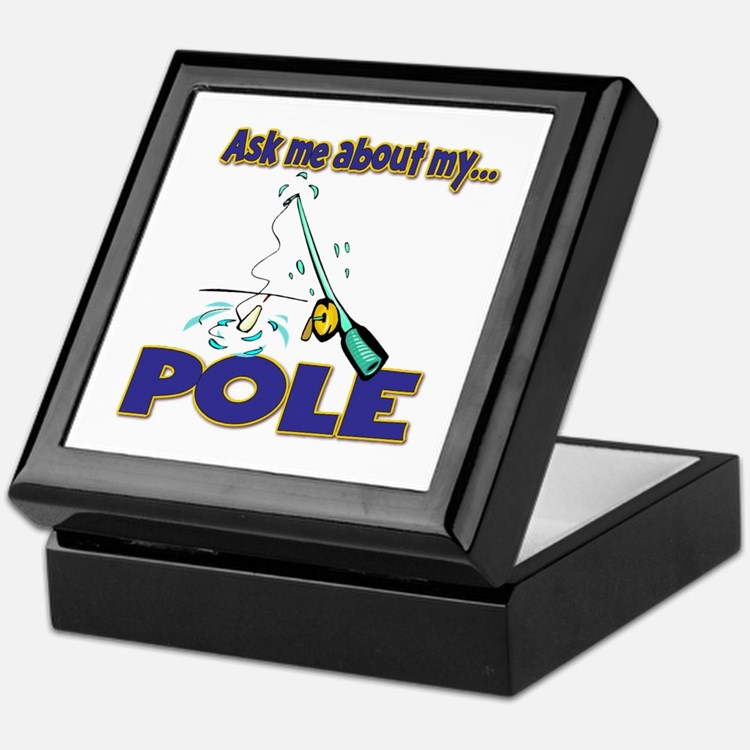 Ask Me About My Pole Funny Fishing Humor Keepsake