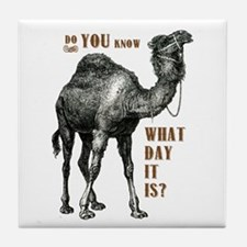 Do You Know What Day It Is Tile Coaster