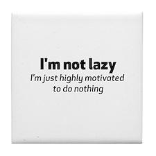 I'm Not Lazy Tile Coaster