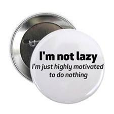 """I'm Not Lazy 2.25"""" Button (10 pack)"""
